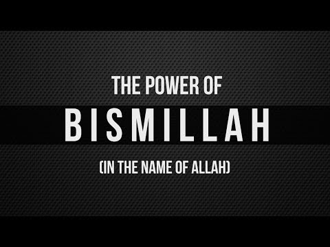 The Power Of Bismillah